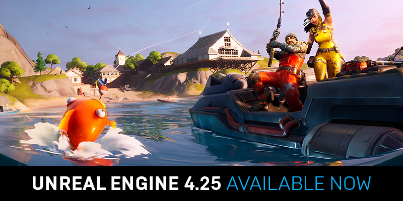 Unreal Engine 4.25 Available now!